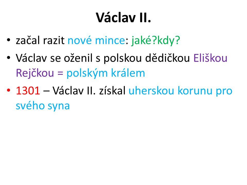 Václav II. začal razit nové mince: jaké kdy