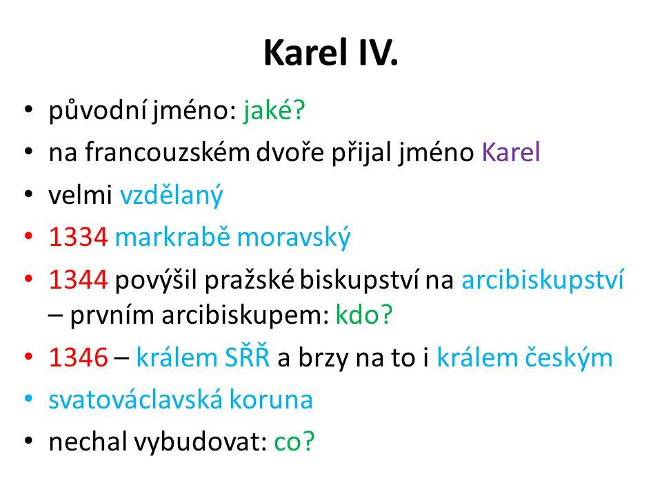 Karel IV. původní jméno: jaké