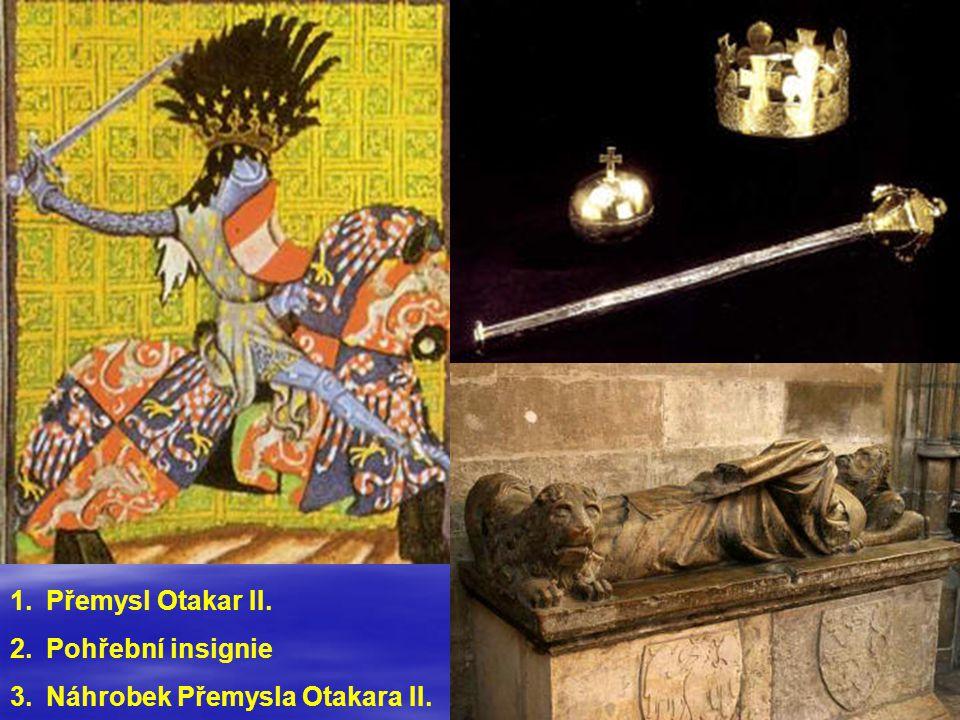 Přemysl Otakar II. Pohřební insignie Náhrobek Přemysla Otakara II.