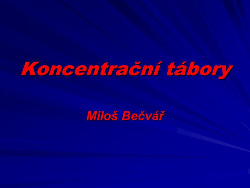 Koncentrační tábory Miloš Bečvář