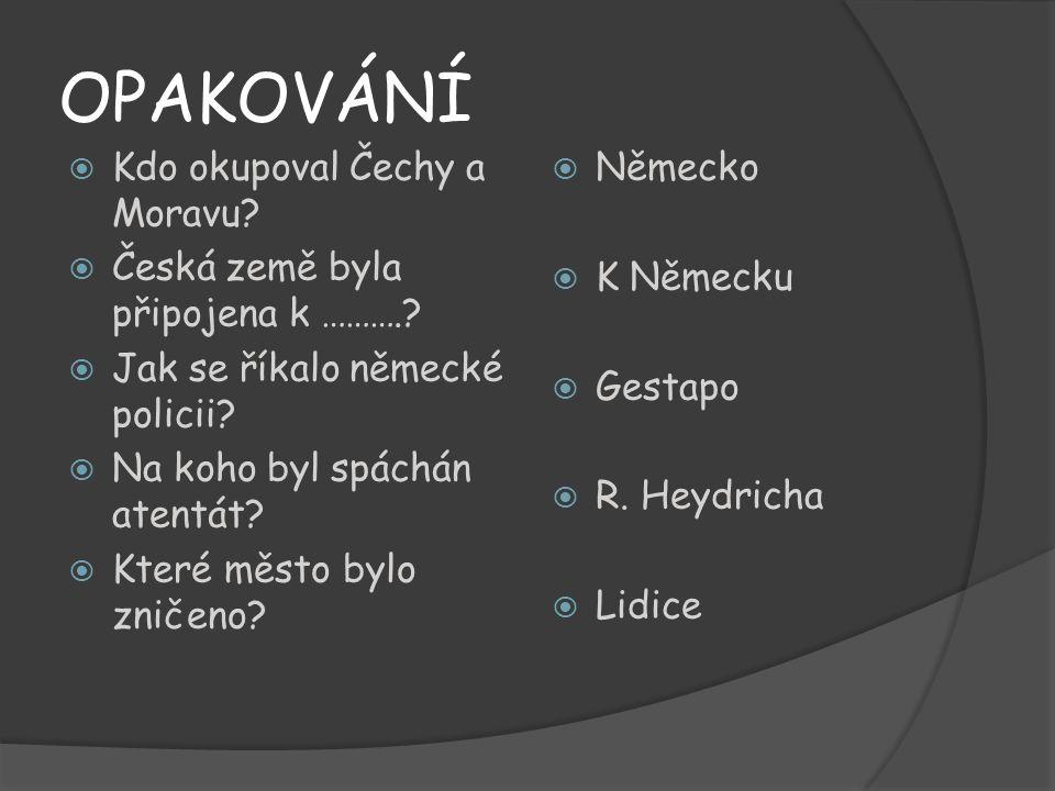 OPAKOVÁNÍ Kdo okupoval Čechy a Moravu