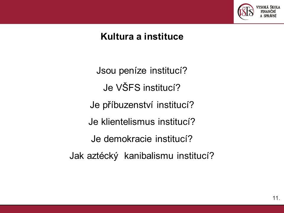 Je příbuzenství institucí Je klientelismus institucí