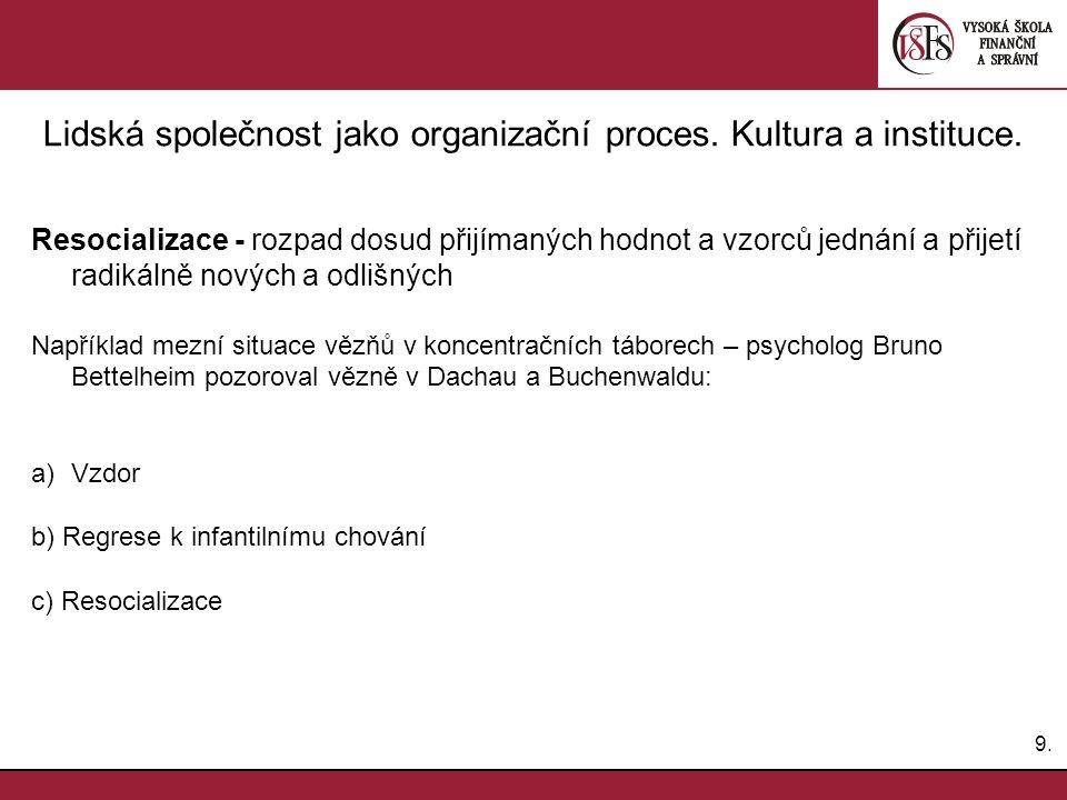 Lidská společnost jako organizační proces. Kultura a instituce.