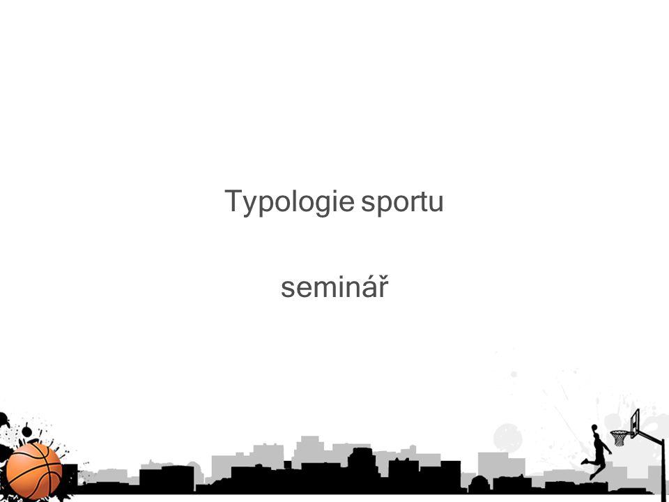Typologie sportu seminář