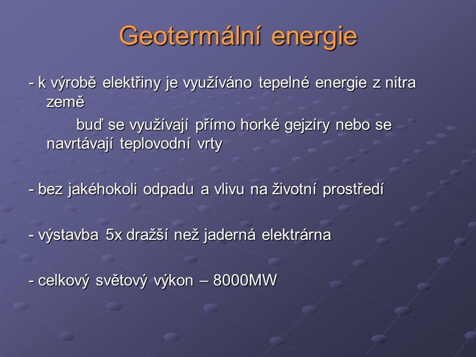 Geotermální energie - k výrobě elektřiny je využíváno tepelné energie z nitra země.