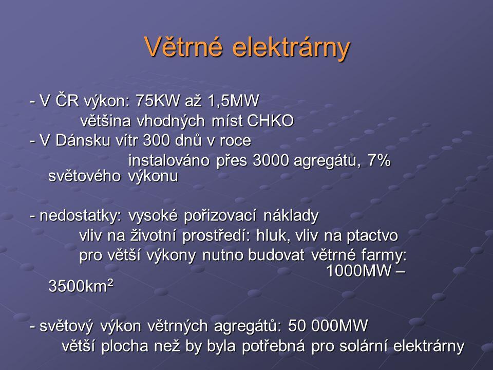 Větrné elektrárny - V ČR výkon: 75KW až 1,5MW