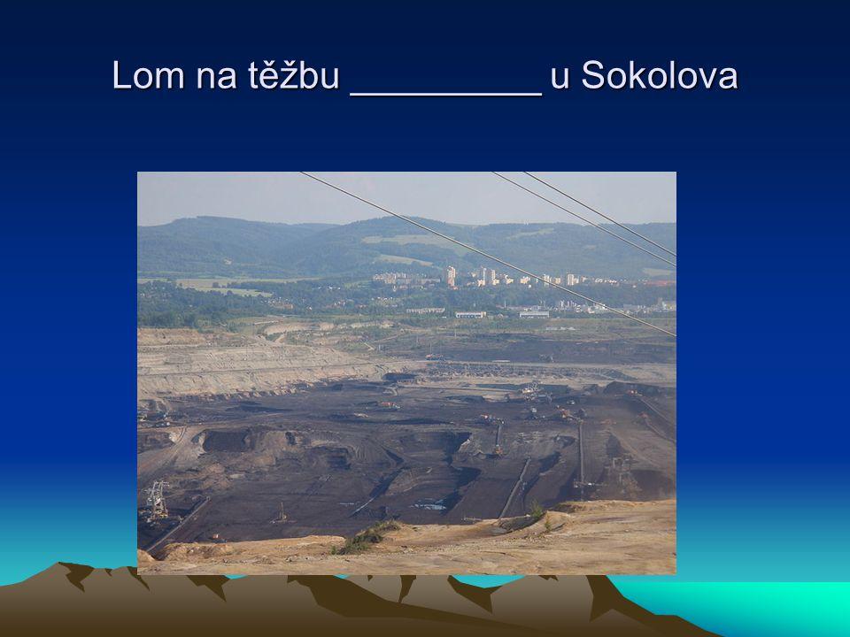 Lom na těžbu _________ u Sokolova