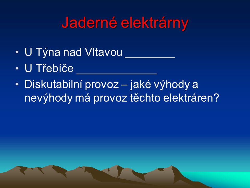 Jaderné elektrárny U Týna nad Vltavou ________ U Třebíče _____________