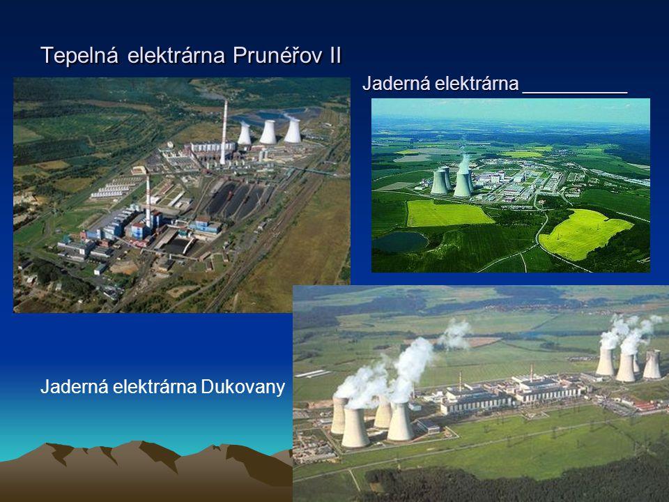 Tepelná elektrárna Prunéřov II Jaderná elektrárna __________