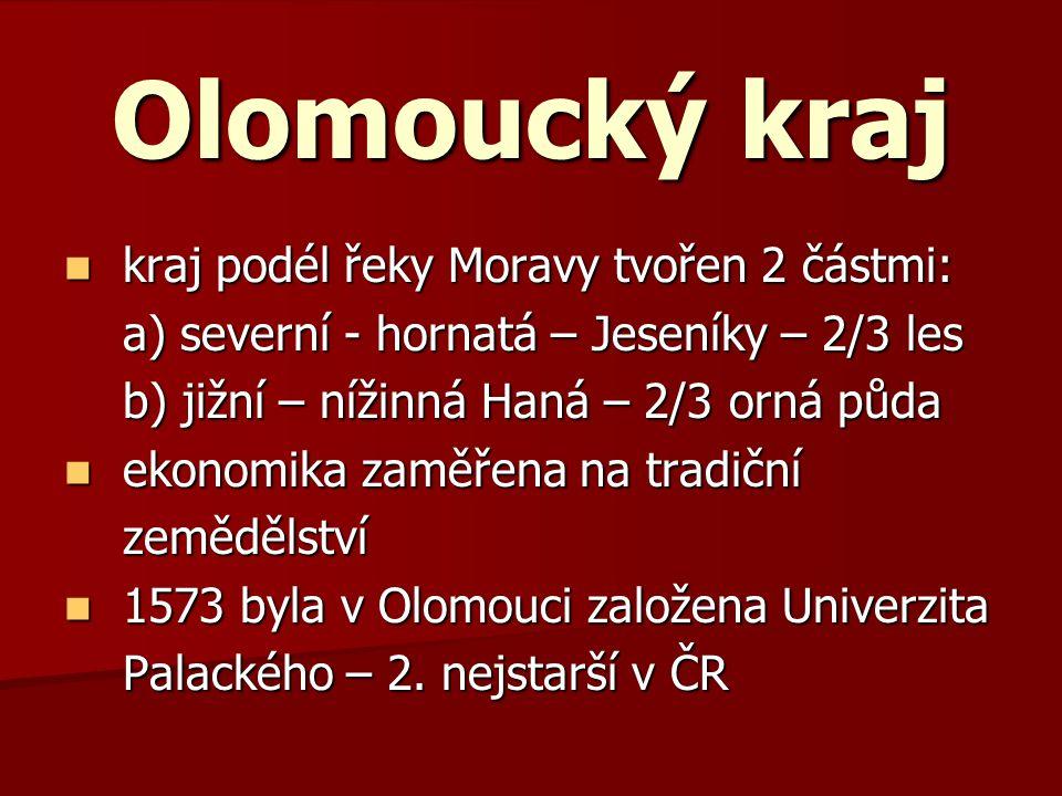 Olomoucký kraj kraj podél řeky Moravy tvořen 2 částmi: