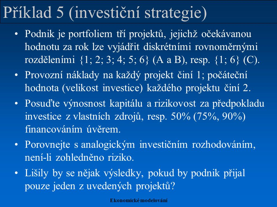 Příklad 5 (investiční strategie)
