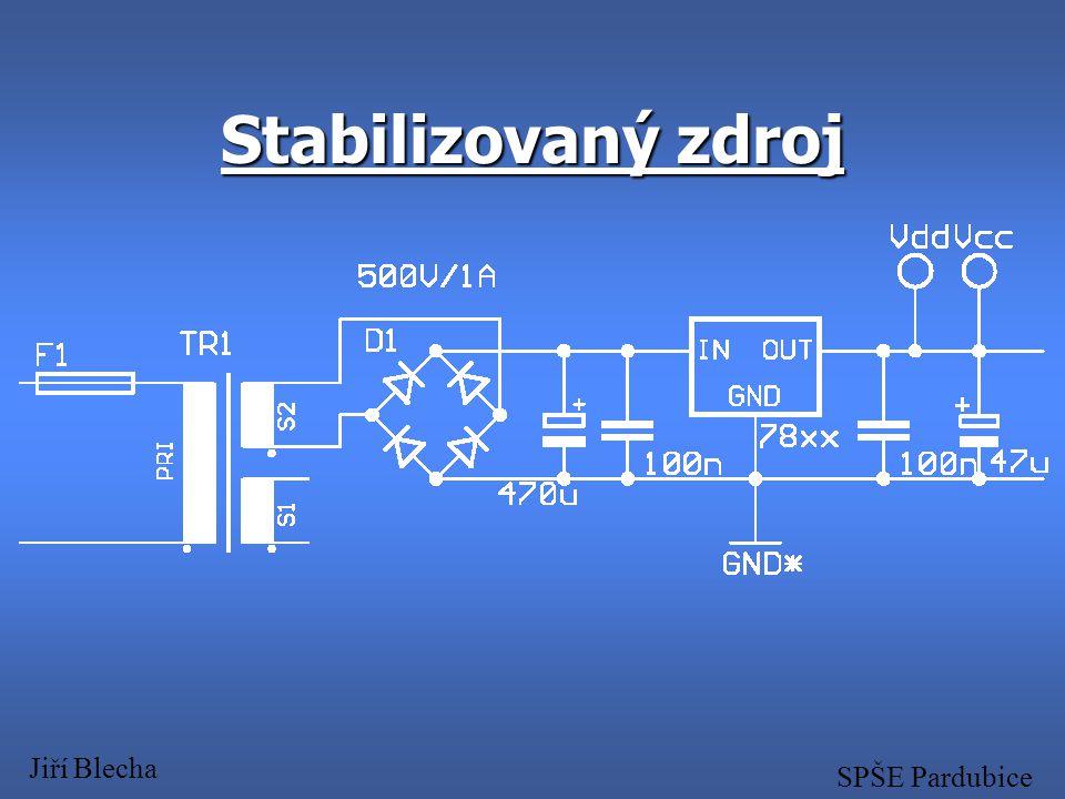 Stabilizovaný zdroj Jiří Blecha SPŠE Pardubice