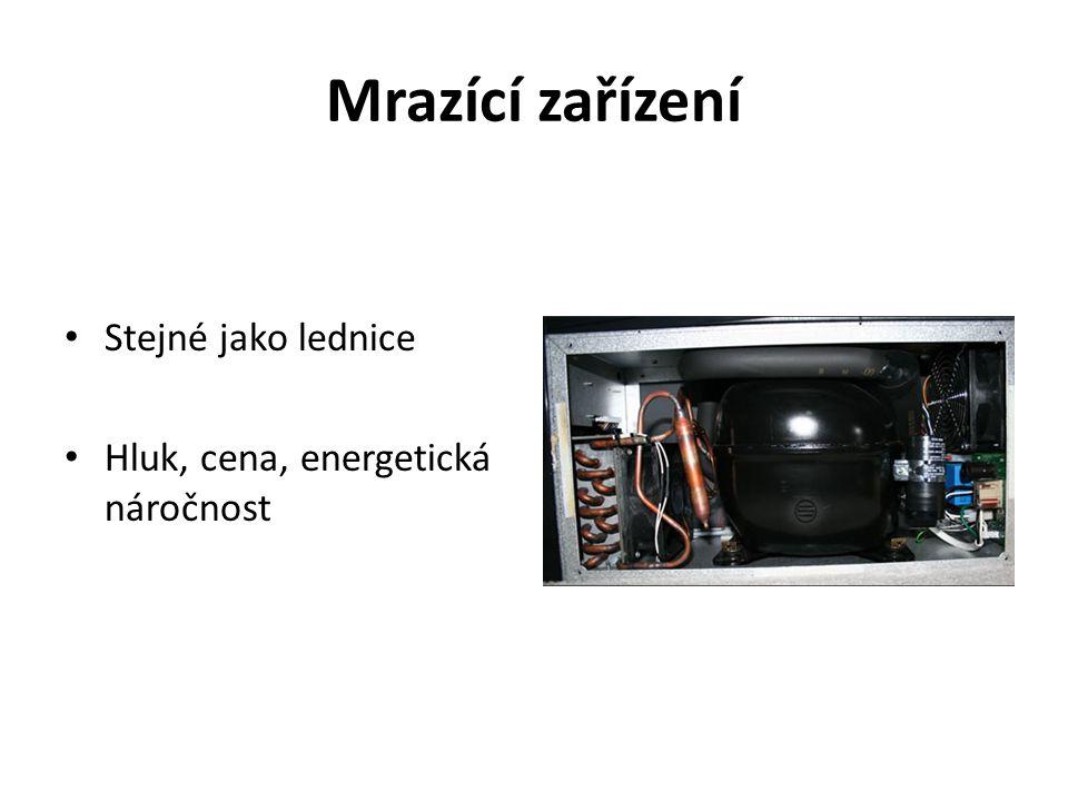 Mrazící zařízení Stejné jako lednice Hluk, cena, energetická náročnost