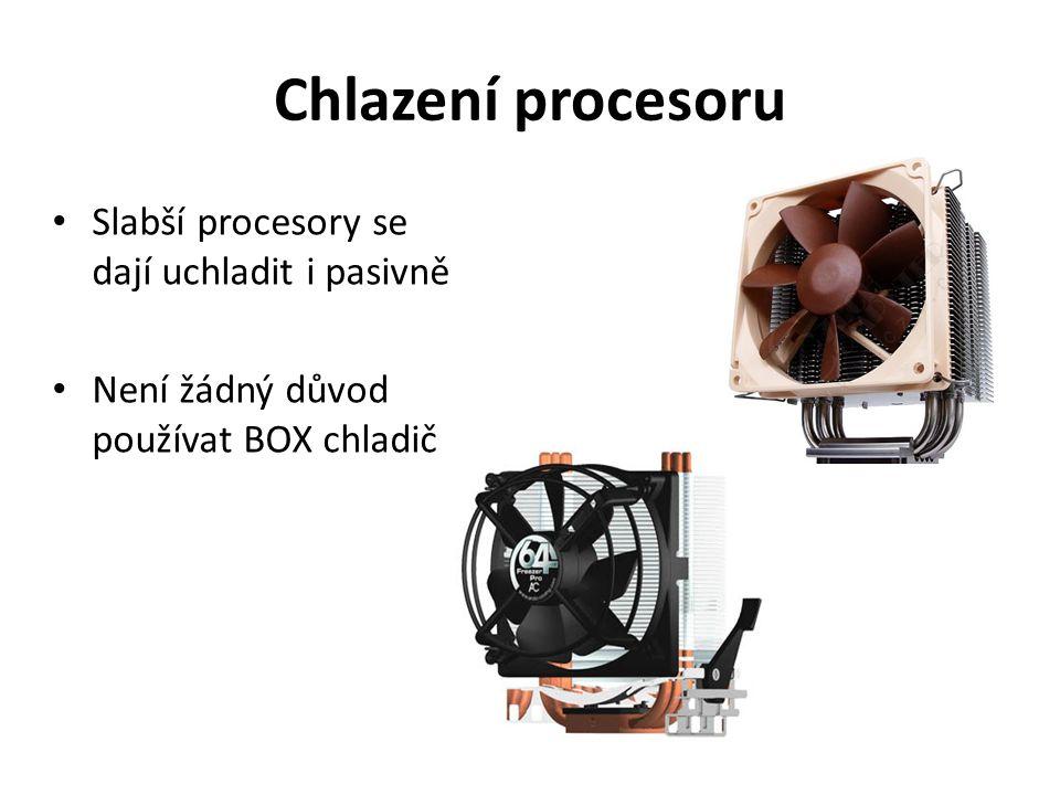 Chlazení procesoru Slabší procesory se dají uchladit i pasivně