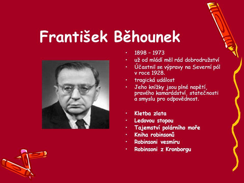 František Běhounek 1898 – 1973 už od mládí měl rád dobrodružství