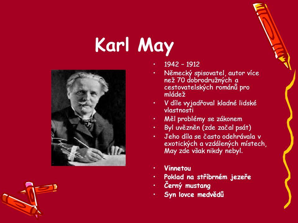 Karl May 1942 – 1912. Německý spisovatel, autor více než 70 dobrodružných a cestovatelských románů pro mládež.