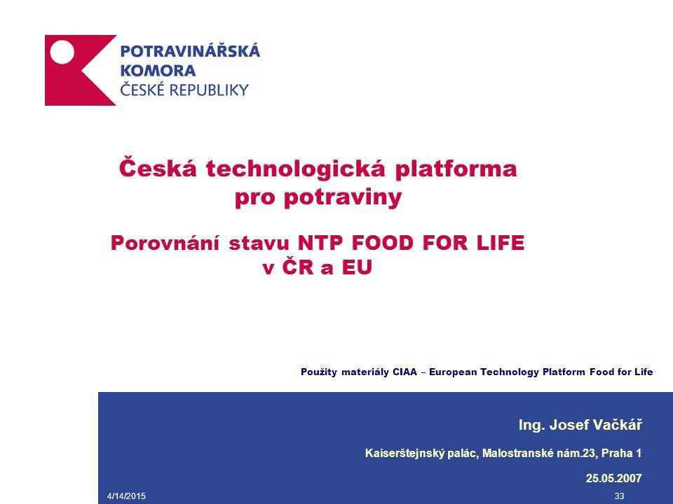 Česká technologická platforma pro potraviny Porovnání stavu NTP FOOD FOR LIFE v ČR a EU