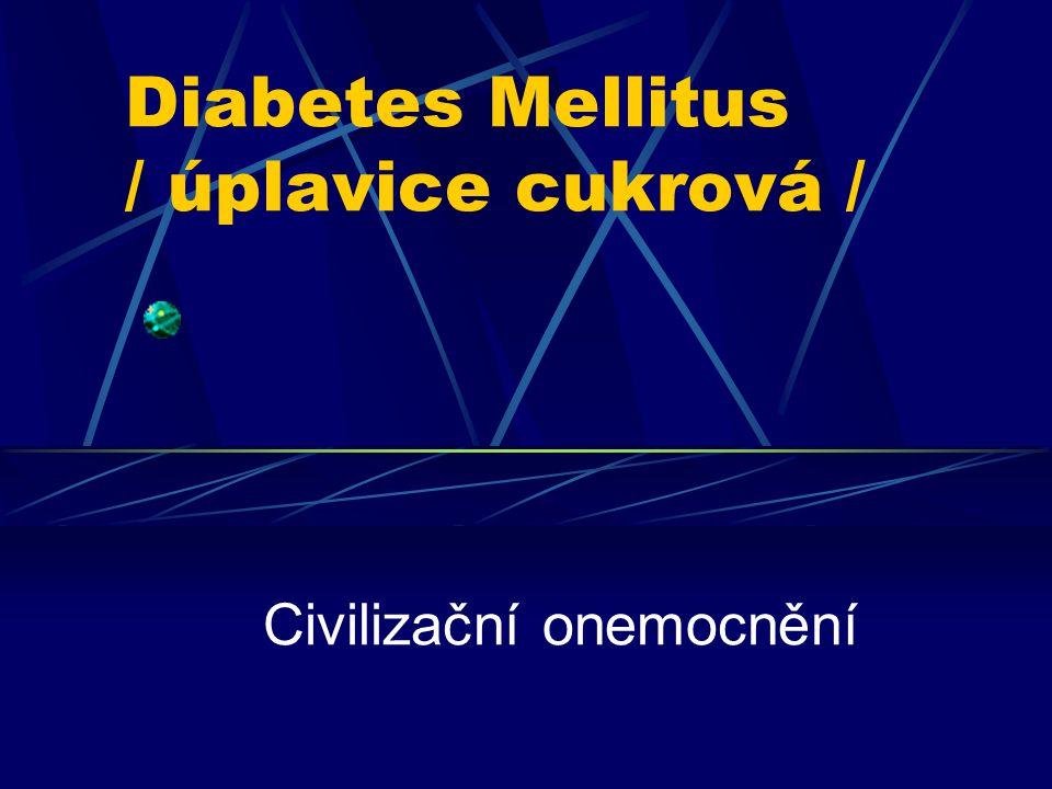 Diabetes Mellitus / úplavice cukrová /
