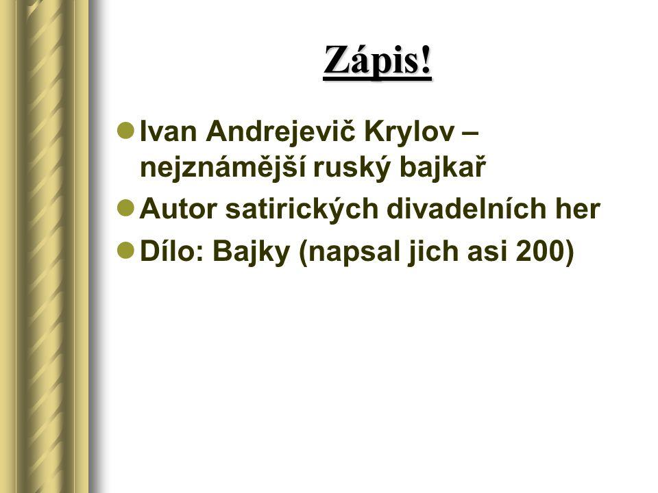 Zápis! Ivan Andrejevič Krylov – nejznámější ruský bajkař