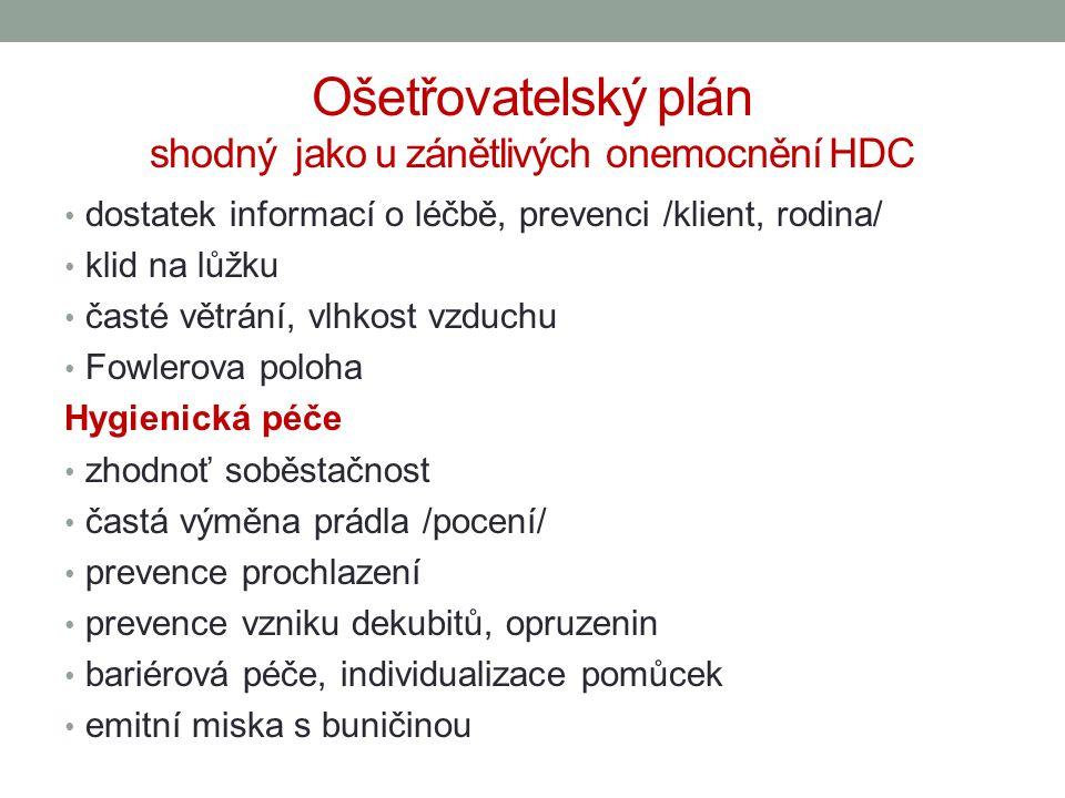Ošetřovatelský plán shodný jako u zánětlivých onemocnění HDC