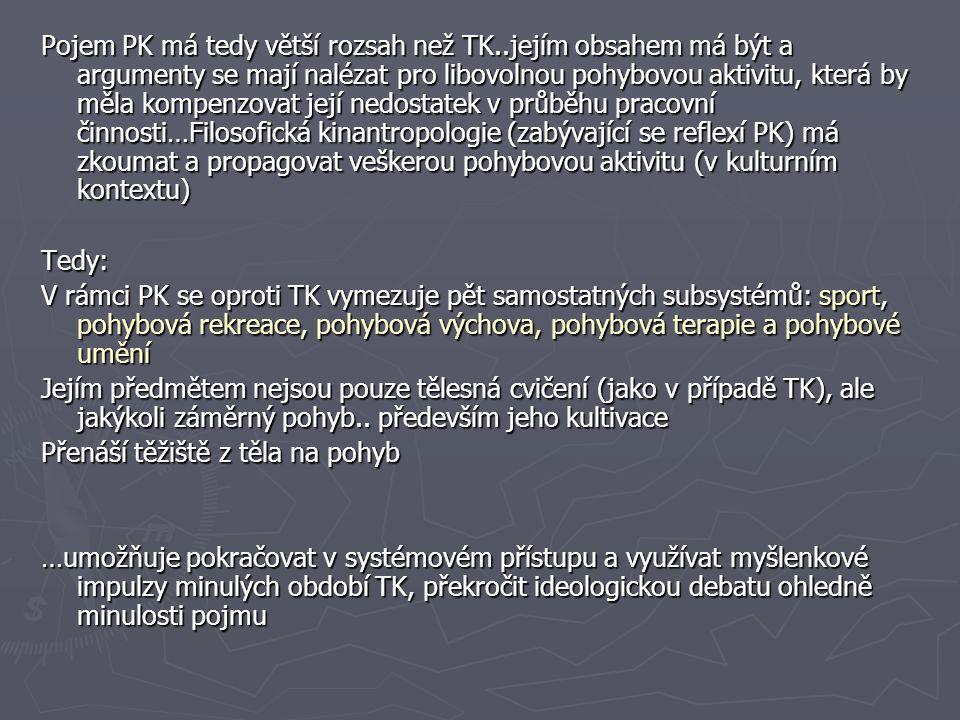 Pojem PK má tedy větší rozsah než TK