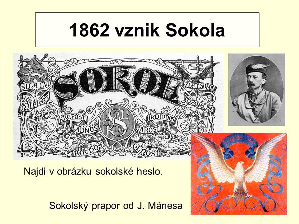 1862 vznik Sokola Unie Konfederace Najdi v obrázku sokolské heslo.
