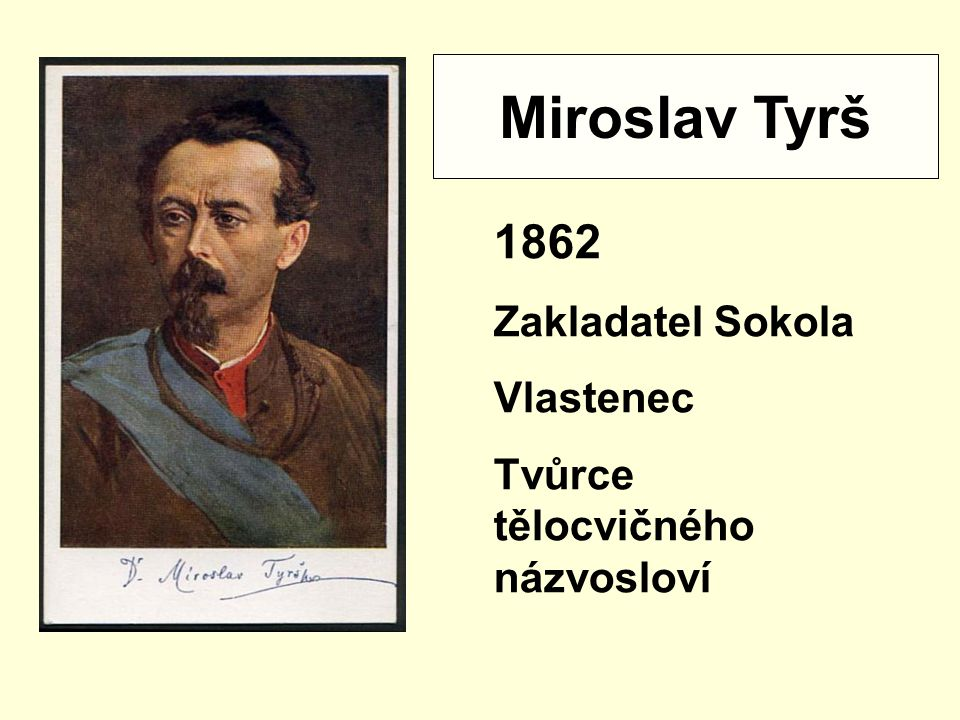 Miroslav Tyrš 1862 Zakladatel Sokola Vlastenec