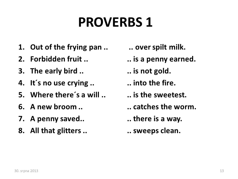 PROVERBS 1 Out of the frying pan .. Forbidden fruit ..