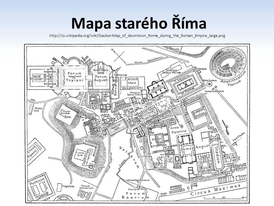 Mapa starého Říma http://cs. wikipedia
