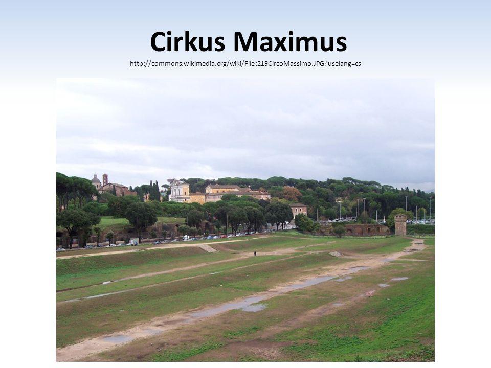 Cirkus Maximus http://commons.wikimedia.org/wiki/File:219CircoMassimo.JPG uselang=cs