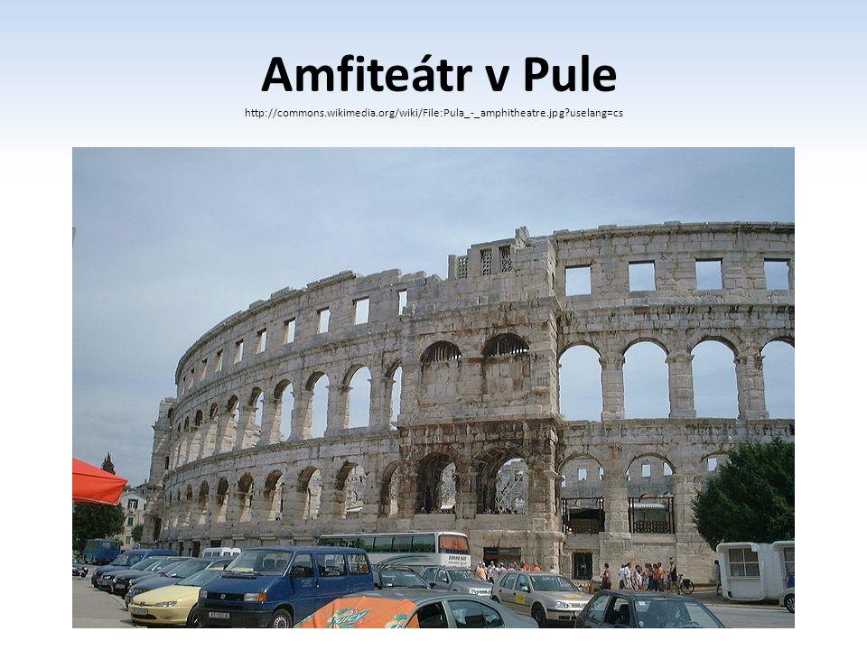 Amfiteátr v Pule http://commons. wikimedia