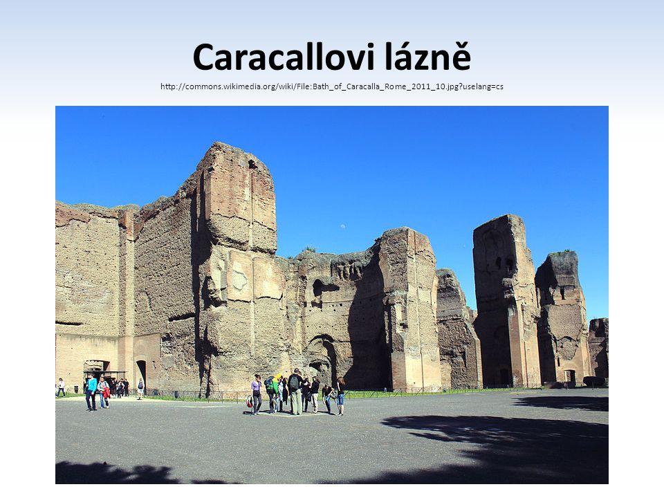 Caracallovi lázně http://commons. wikimedia