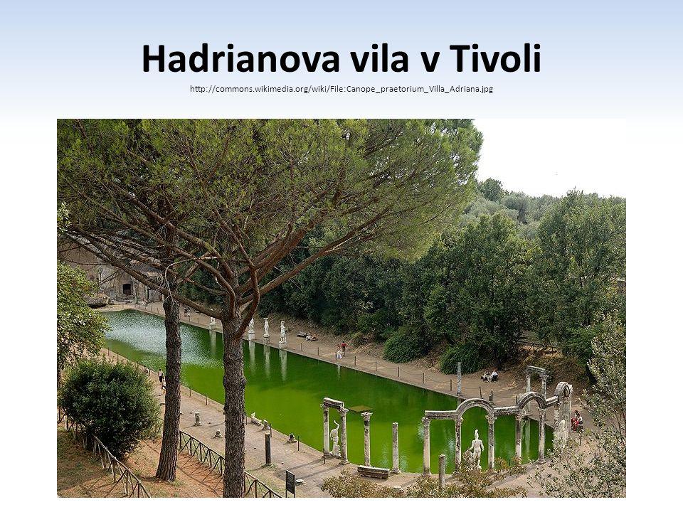 Hadrianova vila v Tivoli http://commons. wikimedia