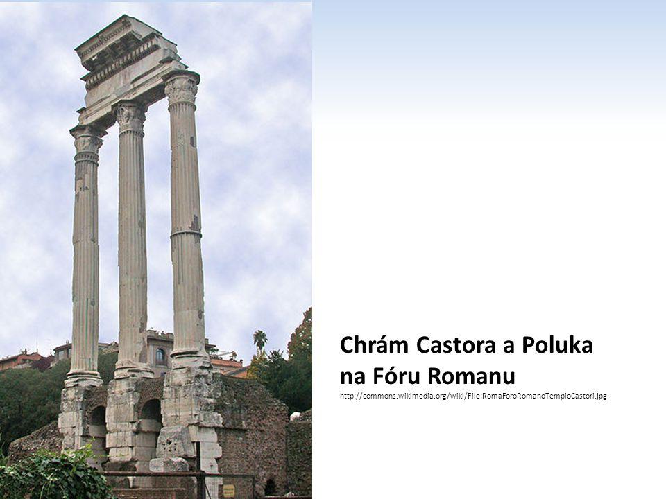 Chrám Castora a Poluka na Fóru Romanu http://commons. wikimedia