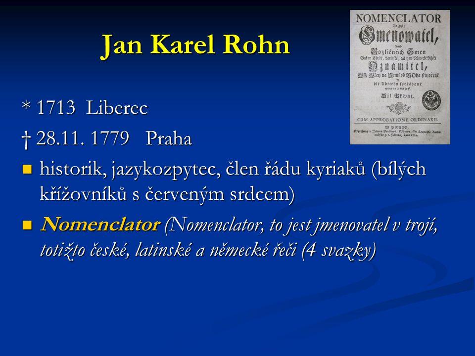 Jan Karel Rohn * 1713 Liberec † 28.11. 1779 Praha