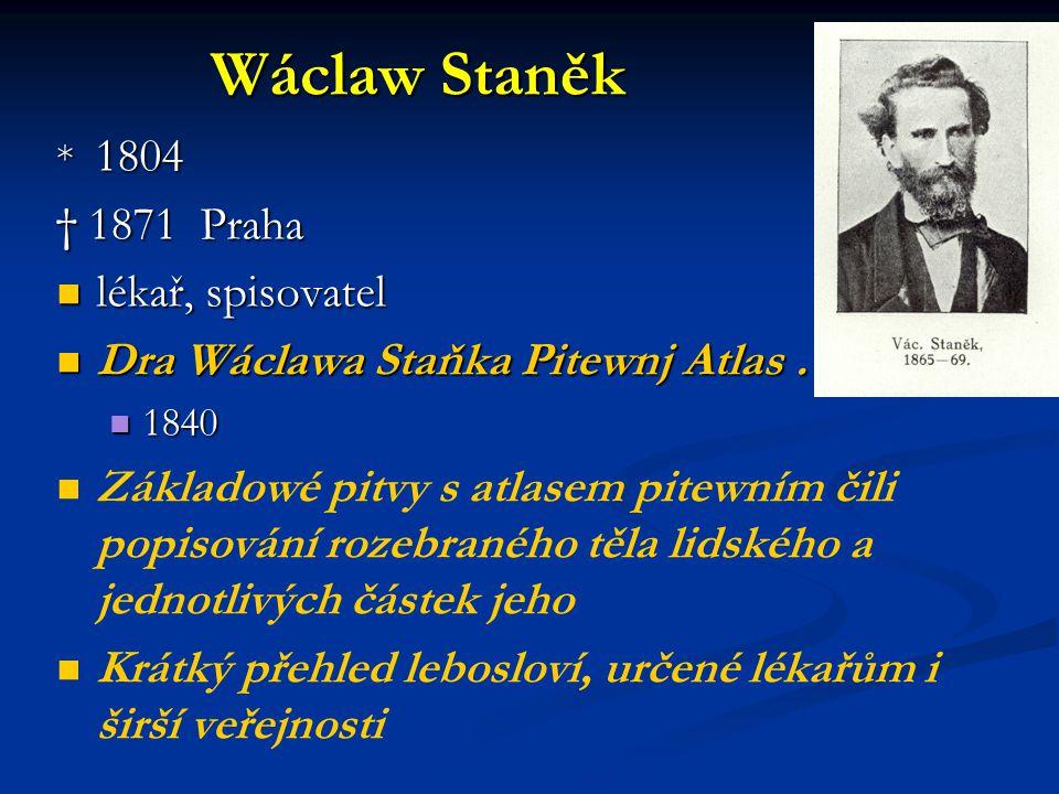Wáclaw Staněk † 1871 Praha lékař, spisovatel