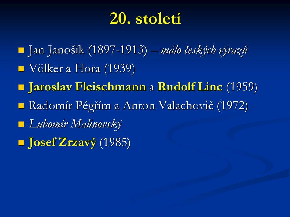 20. století Jan Janošík (1897-1913) – málo českých výrazů