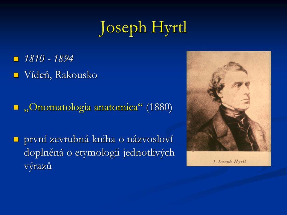 Joseph Hyrtl 1810 - 1894 Vídeň, Rakousko