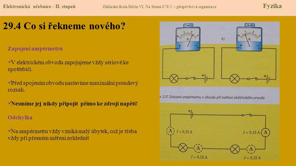 29.4 Co si řekneme nového Zapojení ampérmetru
