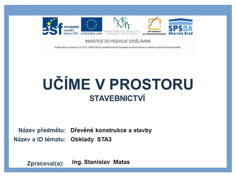 STAVEBNICTVÍ Dřevěné konstrukce a stavby Obklady STA3