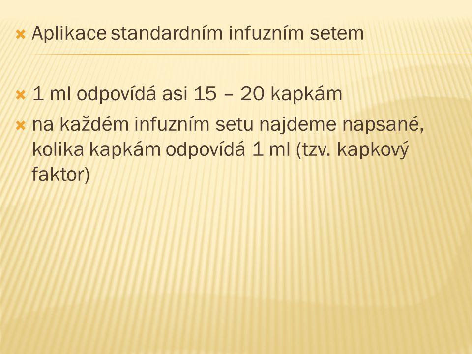 Aplikace standardním infuzním setem