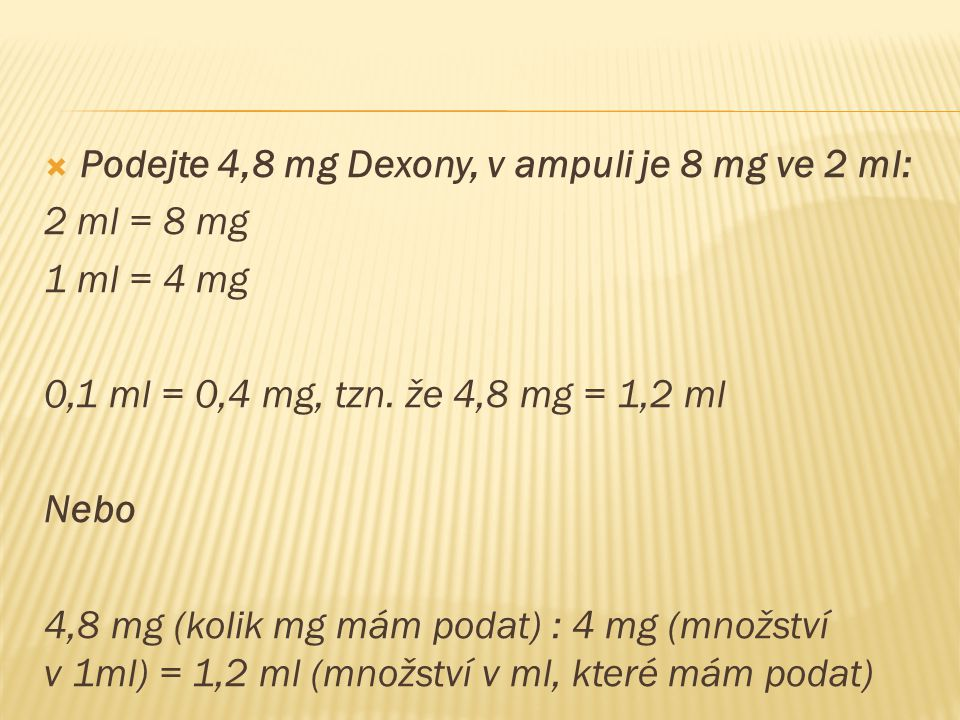 Podejte 4,8 mg Dexony, v ampuli je 8 mg ve 2 ml: