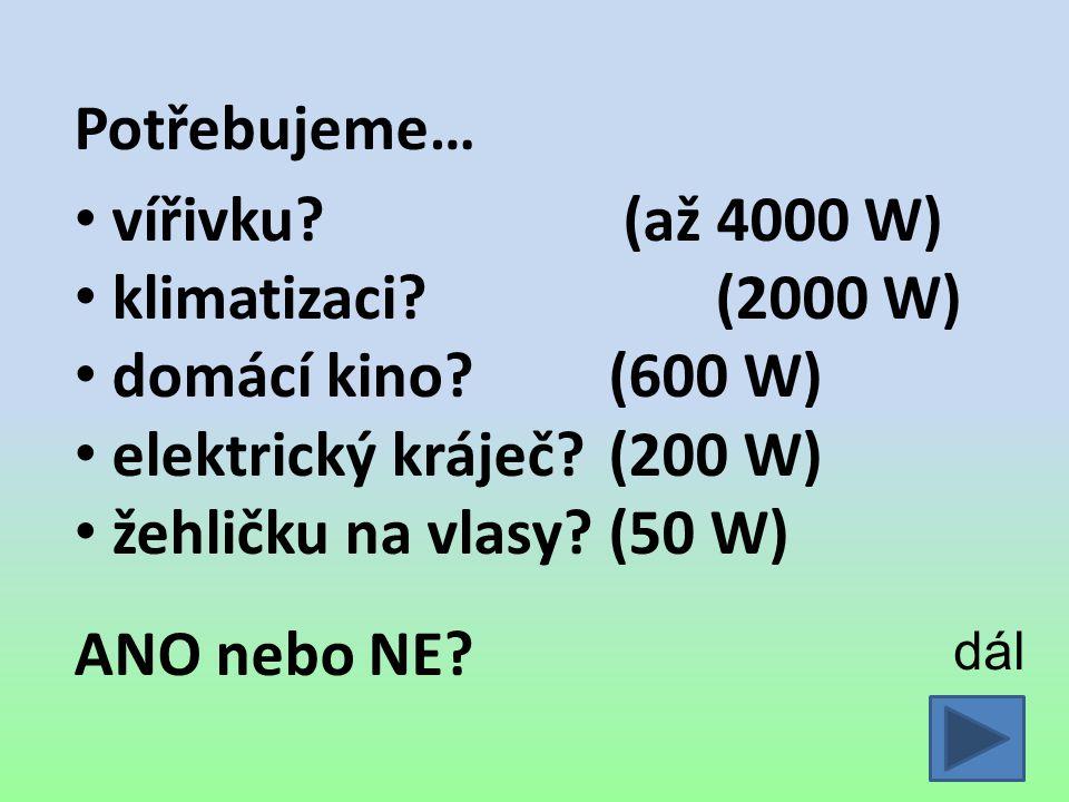 Potřebujeme… vířivku (až 4000 W) klimatizaci (2000 W)