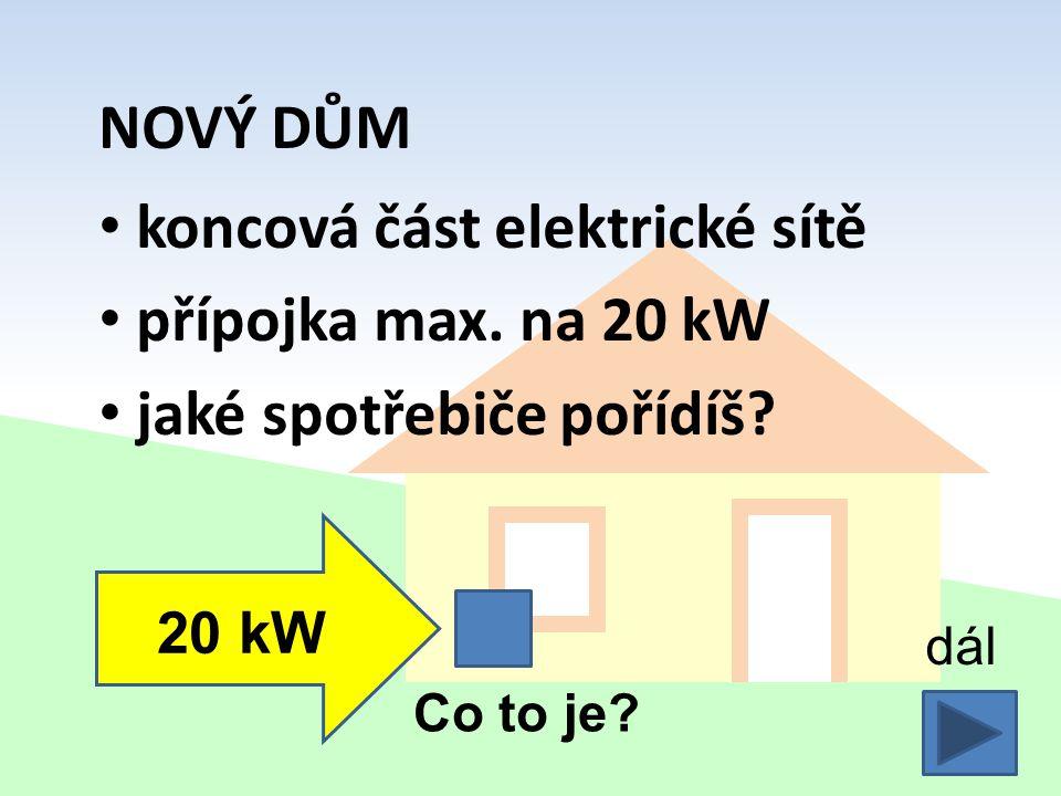 koncová část elektrické sítě přípojka max. na 20 kW