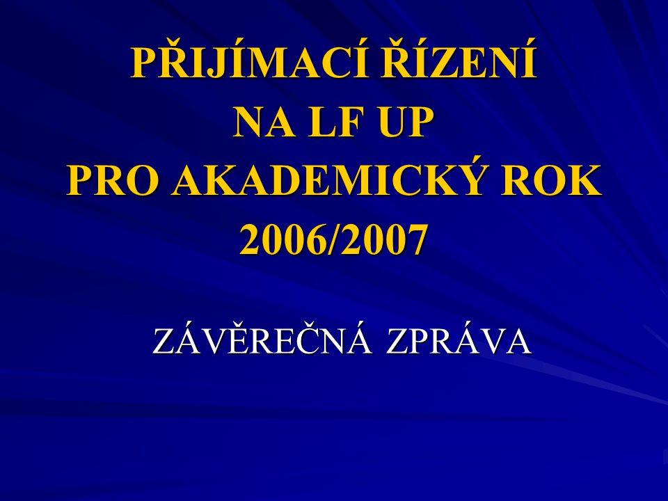 PŘIJÍMACÍ ŘÍZENÍ NA LF UP PRO AKADEMICKÝ ROK 2006/2007