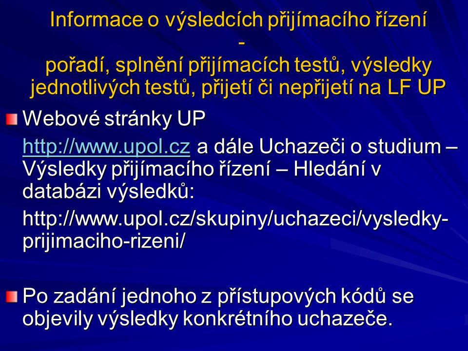 Informace o výsledcích přijímacího řízení - pořadí, splnění přijímacích testů, výsledky jednotlivých testů, přijetí či nepřijetí na LF UP