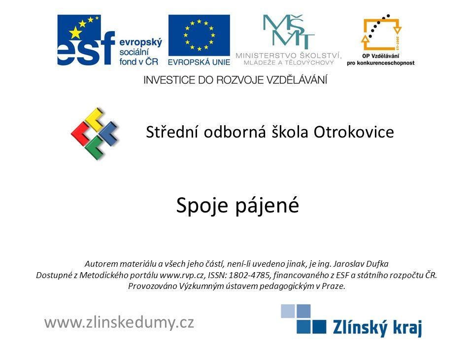 Spoje pájené Střední odborná škola Otrokovice www.zlinskedumy.cz
