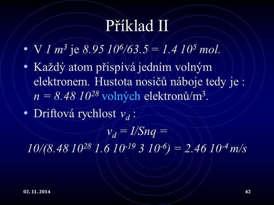 Příklad II V 1 m3 je 8.95 106/63.5 = 1.4 105 mol.
