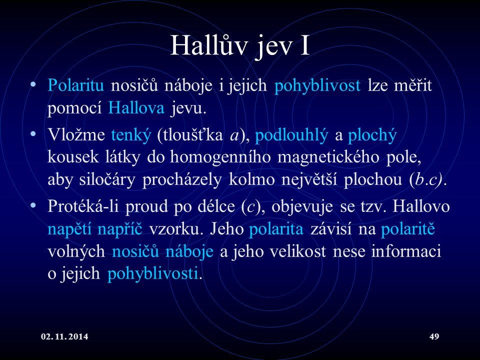 Hallův jev I Polaritu nosičů náboje i jejich pohyblivost lze měřit pomocí Hallova jevu.