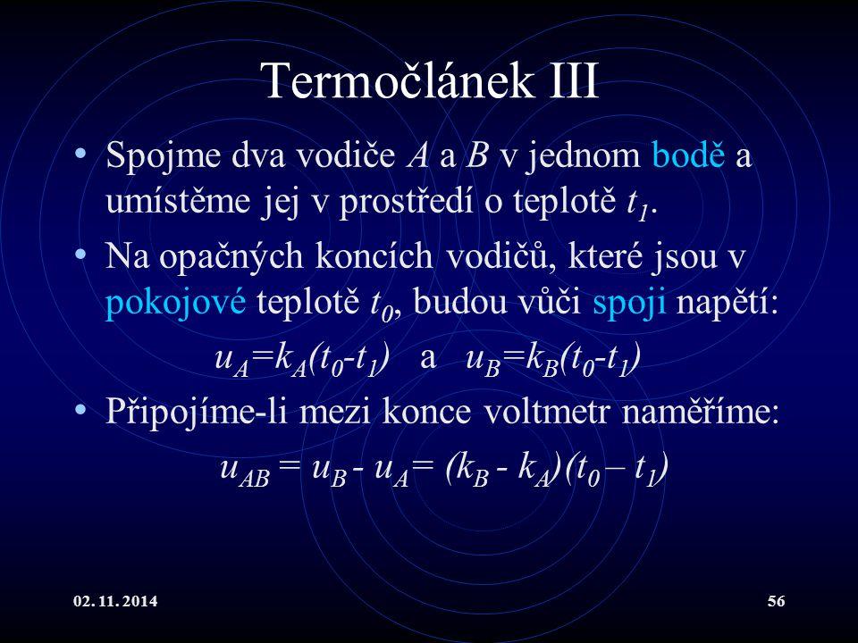 Termočlánek III Spojme dva vodiče A a B v jednom bodě a umístěme jej v prostředí o teplotě t1.